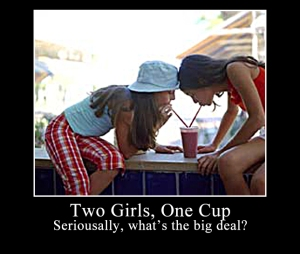 It's like 'Two Girls One Cup', with less love and sharing. And more shit.